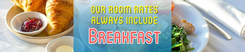 Breakfast alays included in room rates